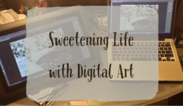 sweetening life with digital art