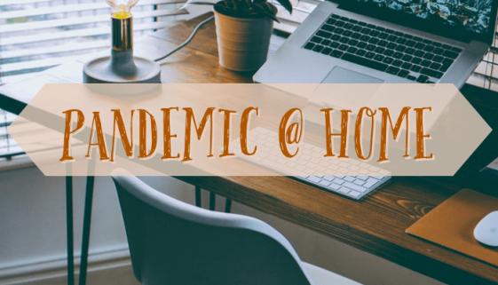 Pandemic @ Home